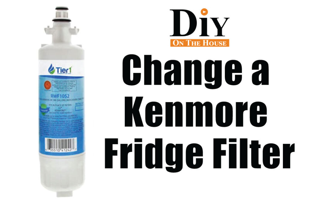 How to Change Filters on Kenmore Elite Refrigerator